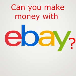 can you make money with ebay