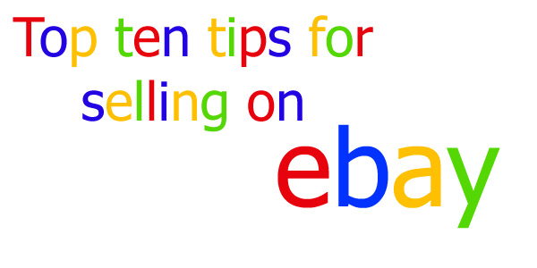 top ten tips for selling on ebay