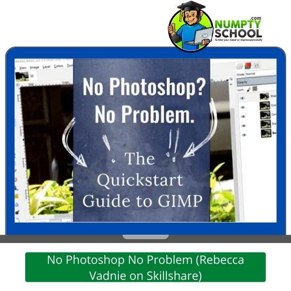 GIMP No Photoshop No Problem - Rebecca Vadnie