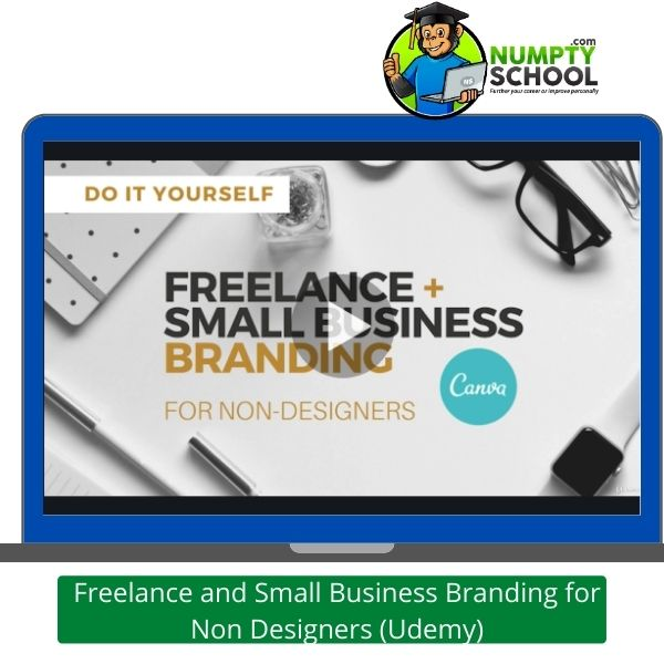 Freelance and Small Business Branding for Non Designers (Udemy)