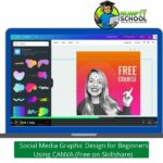 Social Media Graphic Design for Beginners Using CANVA (Free on Skillshare)