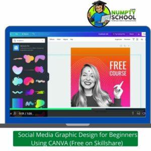 Social Media Graphic Design for Beginners Using CANVA (Free on Skillshare)