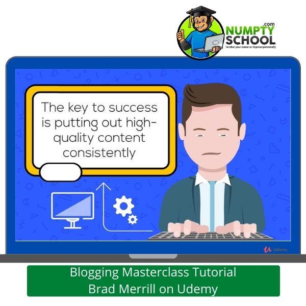 Blogging Masterclass Tutorial Brad Merrill on Udemy