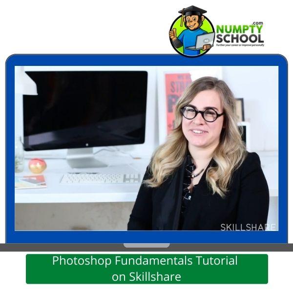 Photoshop Fundamentals Tutorial on Skillshare