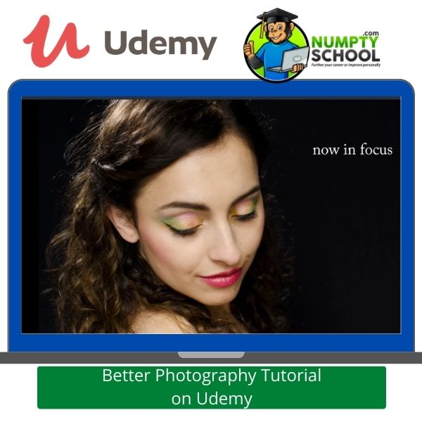 Better Photography Tutorial on Udemy