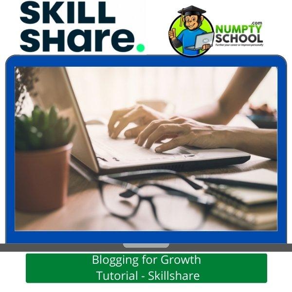 Blogging for Growth - Skillshare