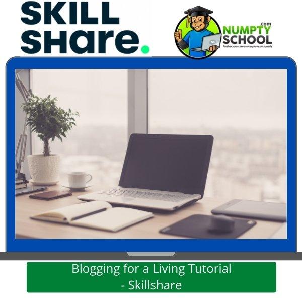 Blogging for a Living Tutorial - Skillshare