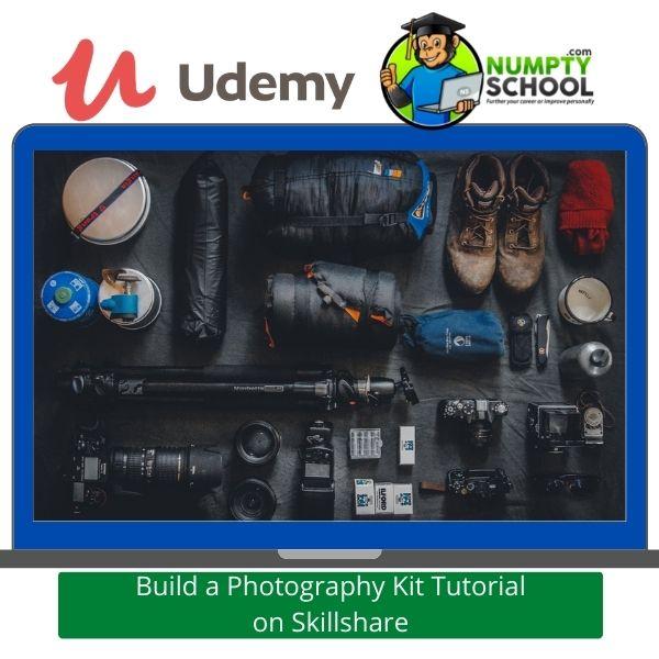 Build a Photography Kit Tutorial on Skillshare