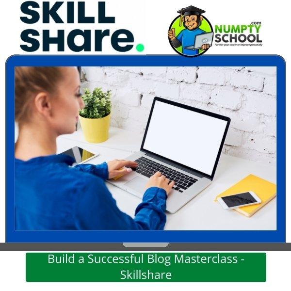 Build a Successful Blog Masterclass - Skillshare
