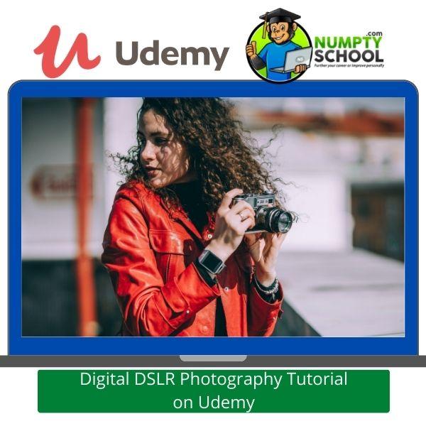 Digital DSLR Photography Tutorial on Udemy
