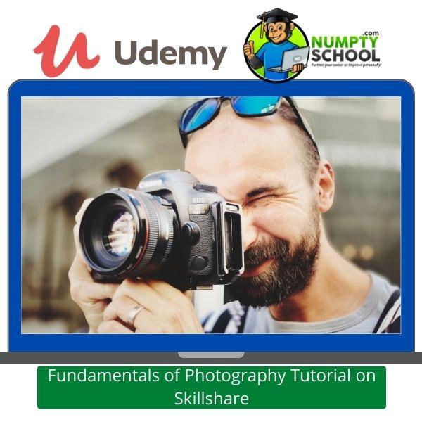 Fundamentals of Photography Tutorial on Skillshare