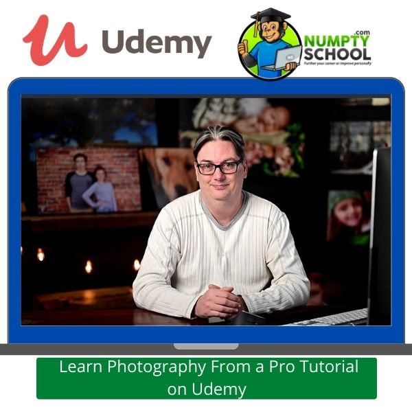 Learn Photography From a Pro Tutorial on Udemy