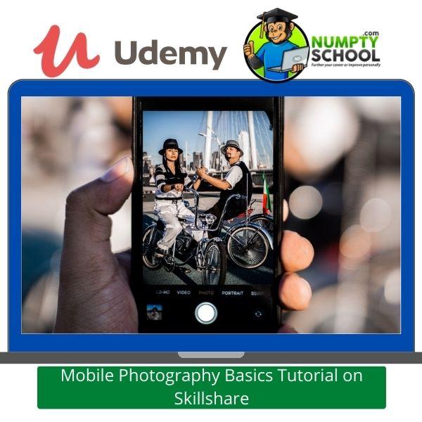 Mobile Photography Basics Tutorial on Skillshare