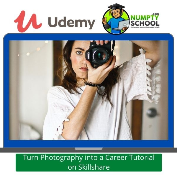 Turn Photography into a Career Tutorial on Skillshare