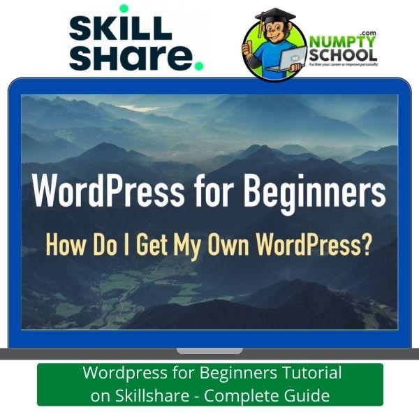 Wordpress for Beginners Tutorial on Skillshare - Complete Guide