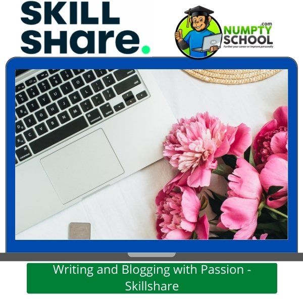 Writing and Blogging with Passion - Skillshare