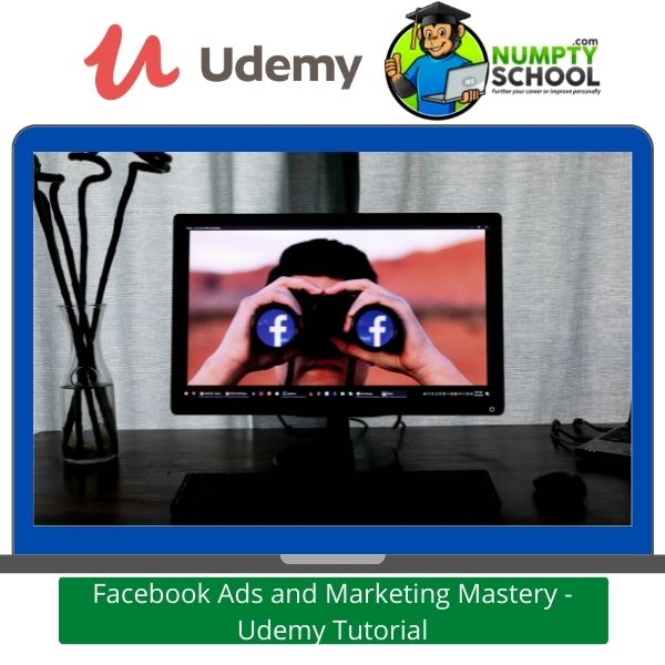 Facebook Ads and Marketing Mastery - Udemy Tutorial