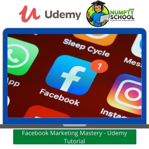 Facebook Marketing Mastery - Udemy Tutorial